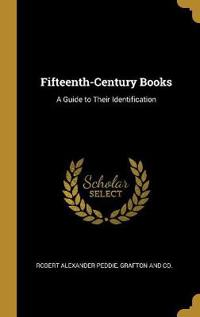 Fifteenth-Century Books: A Guide to Their Identification