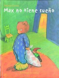 Max No Tiene Sueno