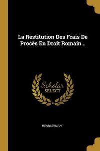 La Restitution Des Frais de Procès En Droit Romain...