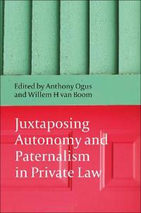 Juxtaposing Autonomy and Paternalism in Private Law