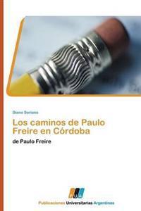 Los Caminos de Paulo Freire En Cordoba