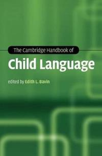 The Cambridge Handbook of Child Language