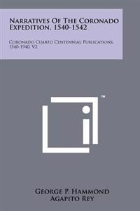Narratives of the Coronado Expedition, 1540-1542: Coronado Cuarto Centennial Publications, 1540-1940, V2