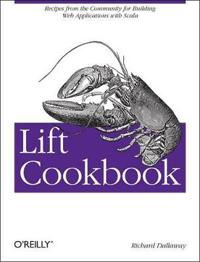 Lift Cookbook: Recipes from the Community for Building Web Applications with Scala