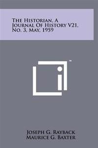 The Historian, a Journal of History V21, No. 3, May, 1959