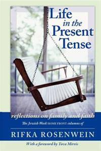 Life In The Present tense