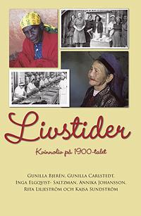 Livstider : kvinnoliv på 1900-talet - Kajsa Sundström, Rita Liljeström, Annika Johansson, Inga Elgqvist-Saltzman, Gunilla Carlstedt, Gunilla Bjerén pdf epub