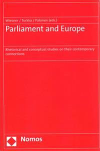 Parliament and Europe: Rhetorical and Conceptual Studies on Their Contemporary Connections