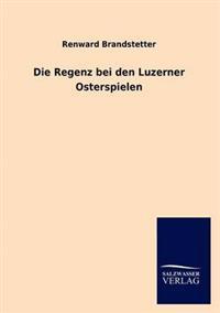 Die Regenz Bei Den Luzerner Osterspielen