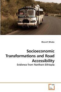Socioeconomic Transformations and Road Accessibility