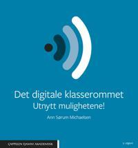 Det digitale klasserommet : utnytt mulighetene! - Ann Sørum Michaelsen pdf epub