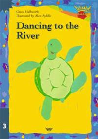 Dancing to the river