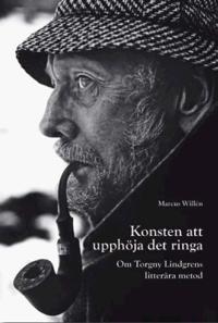 Konsten att upphöja det ringa : om Torgny Lindgrens litterära metod