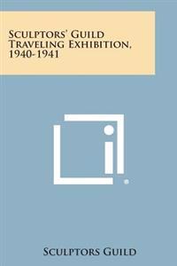 Sculptors' Guild Traveling Exhibition, 1940-1941