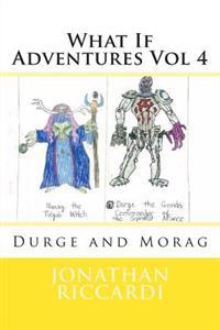 What If Adventures Vol 4: Durge and Morag