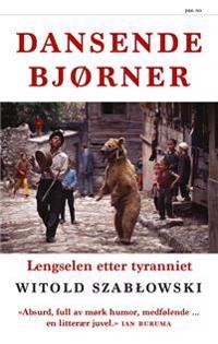 Dansende bjørner; lengselen etter tyranniet