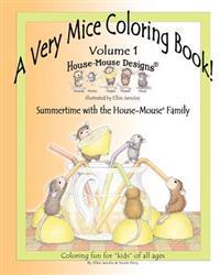 A Very Mice Coloring Book, Volume 1: Summertime Fun with the House-Mouse Family