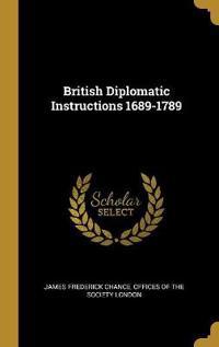 British Diplomatic Instructions 1689-1789