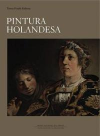 Pintura holandesa en el museo nacional del prado / Dutch Paintings at the Prado Museum