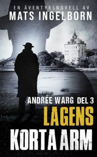 Lagens korta arm - Andrée Warg Del 3