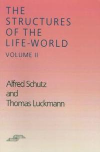 The Structures of the Life-World, Vol. 2