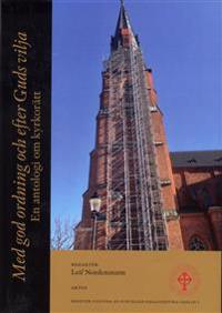 Med god ordning och efter Guds vilja : en antologi om kyrkorätt