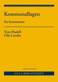 Kommunallagen : en kommentar - Tom Madell, Olle Lundin | Laserbodysculptingpittsburgh.com