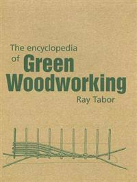 Encyclopedia of green woodworking