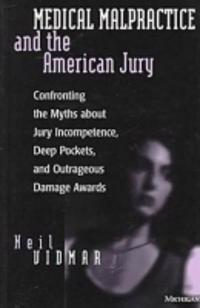Medical Malpractice and the American Jury