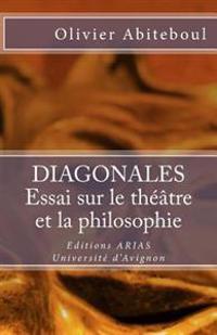 Diagonales. Essai Sur Le Theatre Et La Philosophie