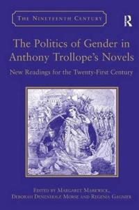 The Politics of Gender in Anthony Trollope's Novels