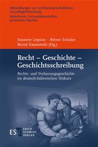 Recht - Geschichte - Geschichtsschreibung