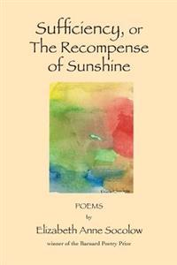 Sufficiency, or the Recompense of Sunshine