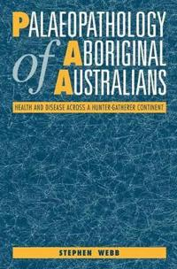The Palaeopathology of Aboriginal Australians