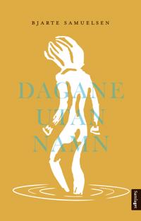 Dagane utan namn - Bjarte Samuelsen | Inprintwriters.org