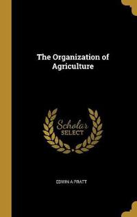 The Organization of Agriculture