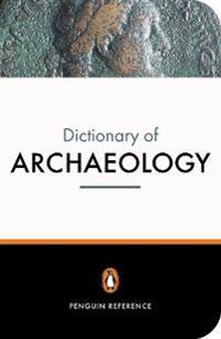 The New Penguin Dictionary of Archaeology