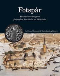 Fotspår : Sju stadsvandringar i farfarsfars Stockholm på 1800-talet