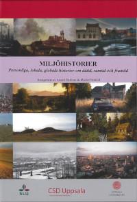 Miljöhistorier : personliga, lokala, globala berättelser om dåtid, nutid och framtid - Anneli Ekblom, Michel Notelid pdf epub