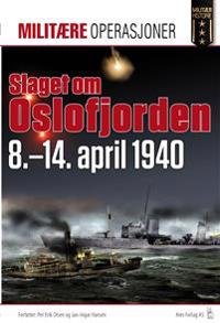 Slaget om Oslofjorden 8.-11. april 1940 - Per Erik Olsen, Jan-Ingar Hansen pdf epub