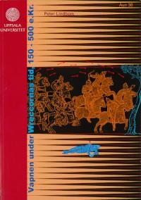 Vapnen i wreccornas tid, 150-500 e.Kr. : om de romerska auxiliarpilspetsarna och den västliga traditionens framväxt - Peter Lindbom pdf epub