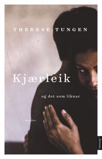Kjærleik og det som liknar - Therese Tungen | Inprintwriters.org