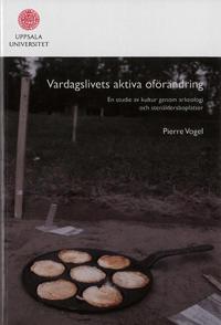 Vardagslivets aktiva oförändring : en studie av kultur genom arkeologi och stenåldersboplatser - Pierre Vogel pdf epub