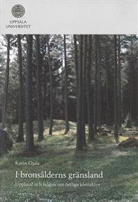I bronsålderns gränsland - Karin Ojala pdf epub