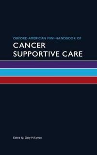 Oxford American Mini-handbook of Cancer Supportive Care