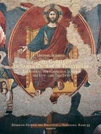 Pietro Cavallini in Santa Cecilia in Travastere: Ein Beitrag Zur Romischen Malerei Des Due- Und Trecento