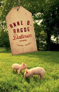 Datteren - Anne B. Ragde | Ridgeroadrun.org