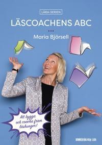 Läscoachens ABC : Att bygga och coacha fram läshunger - Maria Björsell pdf epub