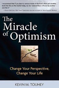 The Miracle of Optimism: Change Your Perspective, Change Your Life