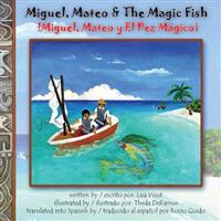 Miguel, Mateo & the Magic Fish / Miguel, Mateo y El Pez Magico: Bilingual English/Spanish Edition